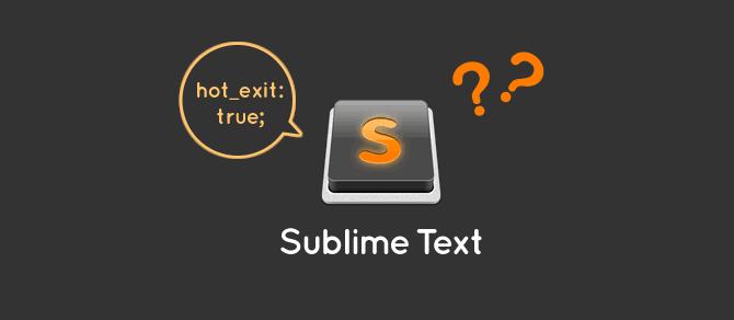 [Sublime Text]終了時に開いていたタブが起動時に復元されない原因と対処法