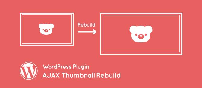 [WordPress]登録済みのサムネイル画像(アイキャッチ)を自動で作り直してくれるプラグイン AJAX Thumbnail Rebuild